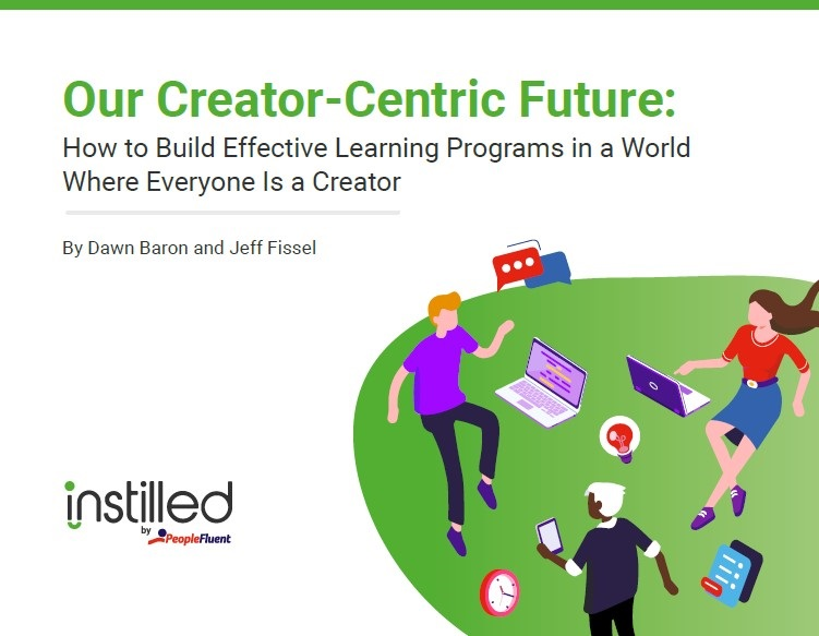 The cover of the Instilled by PeopleFluent ebook, '3 Challenges Posed by Creator-Centric Needs and How to Rise to Them'